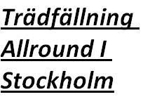Trädfällning Allround i Stockholm AB