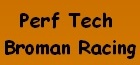 Perf Tech Broman Racing